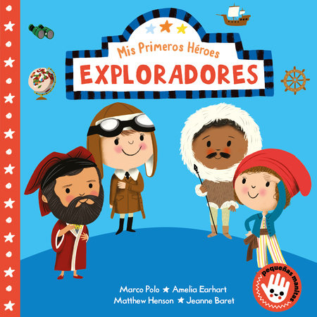 Mis primeros héroes: Exploradores / My First Heroes: Explorers by Nila Aye