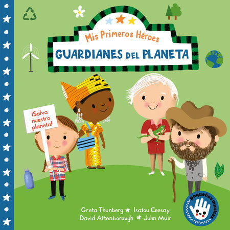 Mis primeros héroes: Guardianes del planeta / My First Heroes: Guardians of Our Planet by Nila Aye