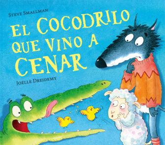 El cocodrilo que vino a cenar / The Crocodile Who Came for Dinner