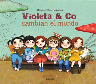 Violeta & Co. cambian el mundo / Violet & Co. Change the World