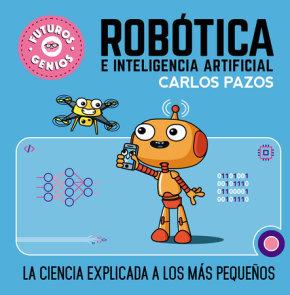 Robótica e inteligencia artificial / Robotics for Smart Kids