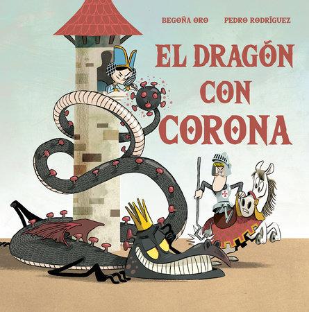 El dragón con corona / The Dragon with a Crown by Begoña Oro