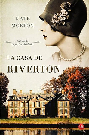 La casa de Riverton / The House at Riverton: A Novel by Kate Morton