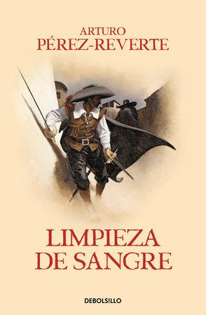 Limpieza de sangre / Purity of Blood by Arturo Pérez-Reverte