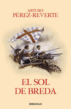 El sol de Breda / The Sun Over Breda (Captain Alatriste Series, Book 3) by Arturo Pérez-Reverte