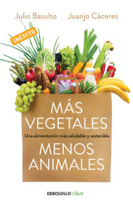 Más vegetales, menos animales / More Vegetables. Fewer Animals