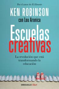 Escuelas creativas / Creative Schools: The Grassroots Revolution That's Transforming Education