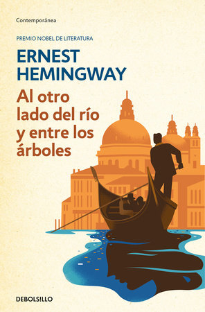 Al otro lado del rio y entre los arboles /Across The River And Into The Trees by Ernest Hemingway