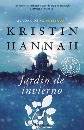 Jardín de invierno / Winter Garden by Kristin Hannah