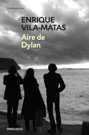Aire de Dylan / Dylan's Air by Enrique Vila-Matas