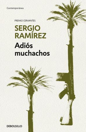 Adiós muchachos / Goodbye, Fellows by Sergio Ramírez