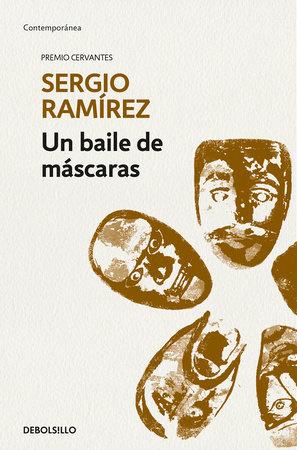 Un baile de máscaras / Masked Ball by Sergio Ramírez