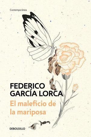 El maleficio de la mariposa / The Butterfly's Evil Spell by Federico Garcia Lorca