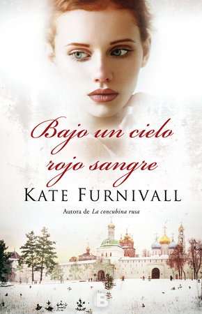 Bajo un cielo rojo sangre / Under a Blood Red Sky by Kate Furnivall |  PenguinRandomHouse com: Books