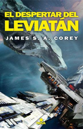 El despertar de Leviatan  /  Leviathan Wakes by James Corey