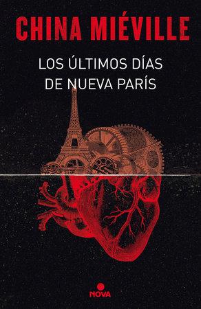 Los últimos días de nueva París / The Last Days of New Paris by China Miéville