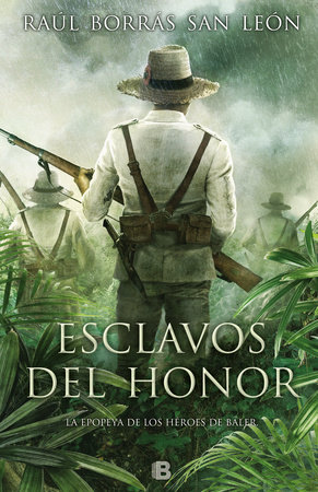 Esclavos del honor / Slaves of Honor by Raúl Borrás San León