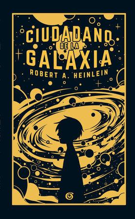 Ciudadano de la galaxia/ Citizen of the Galaxy by Robert A. Heinlein