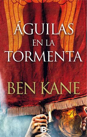 Águilas en la tormenta/ Eagles in the Storm by Ben Kane