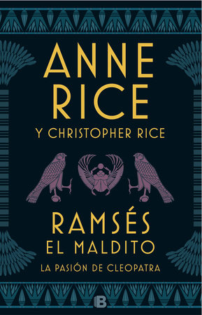 La pasión de Cleopatra / Ramses the Damned: The Passion of Cleopatra by Anne Rice and Christopher Rice