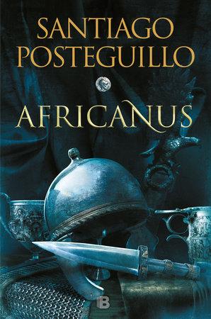 Africanus (Spanish Edition) by Santiago Posteguillo