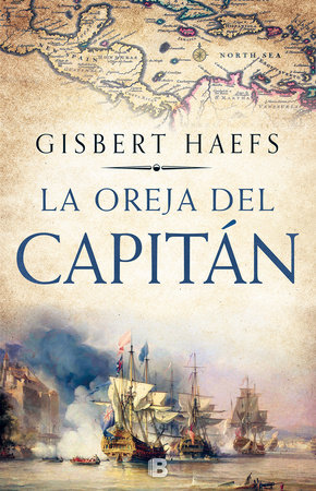 La oreja del capitán / The Captain's Ear by Gisbert Haefs