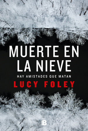 Muerte en la nieve / The Hunting Party by Lucy Foley
