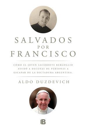 Salvados por Francisco / Saved by Francis by Aldo Duzdevich