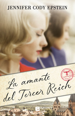 La amante del Tercer Reich / Wunderland: A Novel by Jennifer Cody Epstein