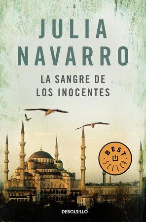 La sangre de los inocentes / The Blood of Innocents by Julia Navarro