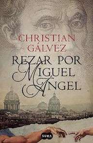 Rezar por Miguel Ángel / Pray for Michelangelo