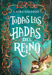 Todas las hadas del reino / All the Fairies in the Kingdom