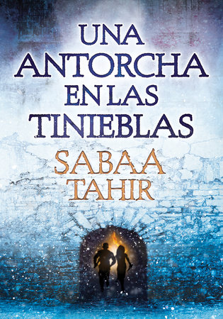 Una antorcha en las tinieblas / A Torch Against the Night by Sabaa Tahir