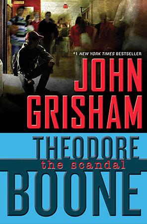 Theodore Boone: El escandalo #6 / The Scandal Theodore Boone, (Book 6) by John Grisham