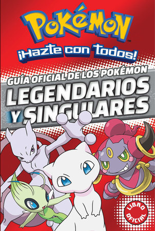 Guía oficial de los Pokémon legendarios y singulares (Pokemon) / Official Guide to Legendary and Mythical Pokemon Pokemon