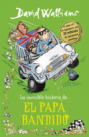 La increíble historia de... el papá bandido / Bad Dad by David Walliams