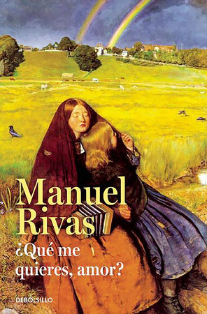 ¿Que me quieres, amor? / Honey, What Do You Want From Me by Manuel Rivas