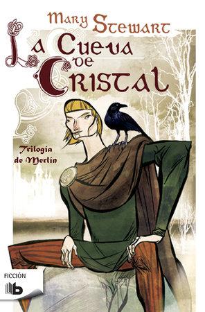La cueva de cristal / The Crystal Cave by Mary Stewart