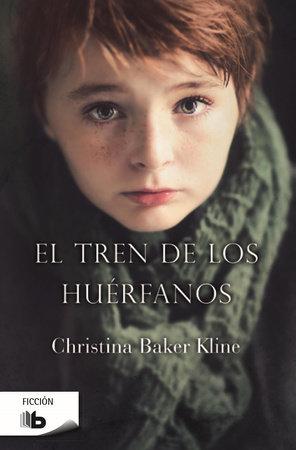El tren de los huérfanos / Orphan Train by Christina Baker Kline