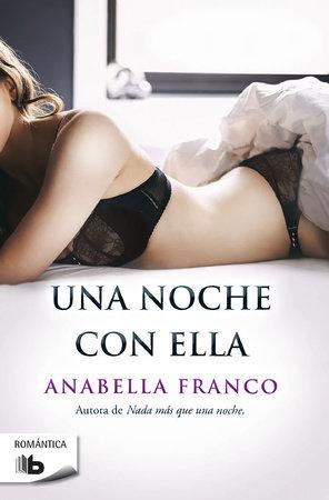 Una noche con ella / A Night With Her by Anabella Franco