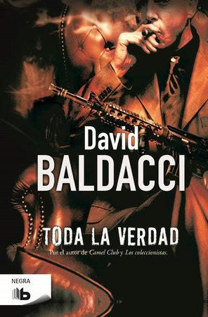 Toda la verdad  /  The Whole Truth by David Baldacci