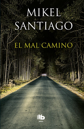 El mal camino / The Wrong Way by Mikel Santiago