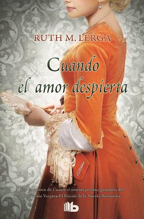 Cuando el amor despierta / When Love Awakens by Ruth M. Lerga
