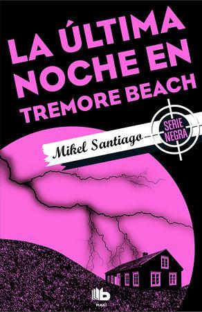 La última noche en Tremore Beach/ The Last Night at Tremore Beach by Mikel Santiago
