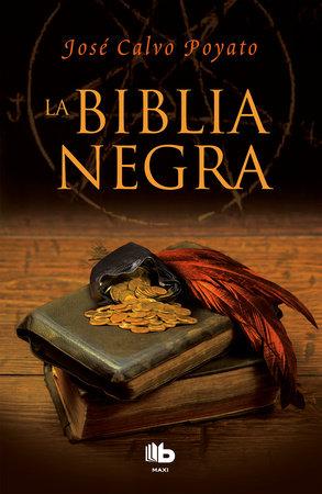La biblia negra / The Black Bible by Jose Calvo Poyato