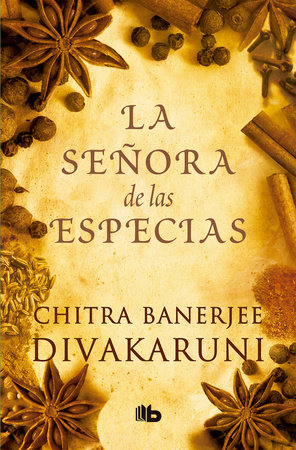 La señora de las especias / The Mistress of Spices by Chitra Banerjee Divakaruni