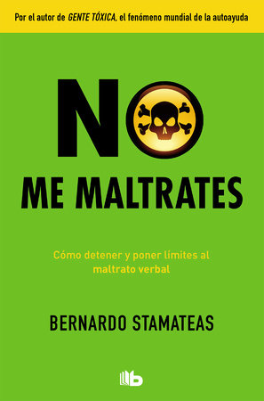 No me maltrates / Don't Abuse Me by Bernardo Stamateas