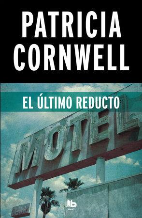 El último reducto / The Last Precinct by Patricia Cornwell