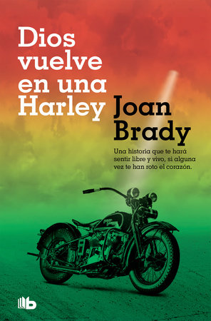 Dios vuelve en una Harley / God on a Harley by Joan Brady
