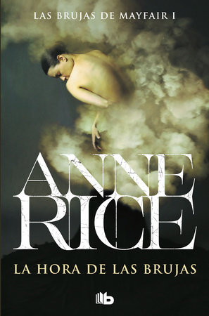 La hora de las brujas / The Witching Hour by Anne Rice